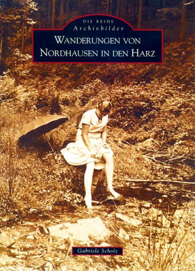 Wanderungen von Nordhausen in den Harz