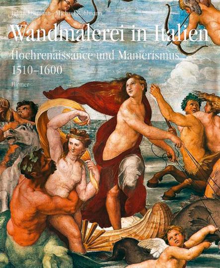 Wandmalerei in Italien. Hochrenaissance und Manierismus 1510-1600.