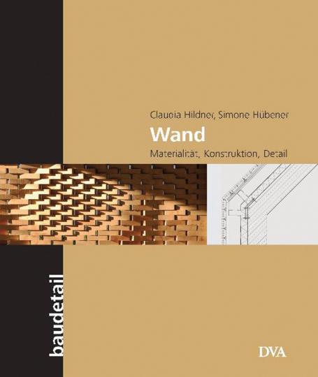 Wand. Materialität, Konstruktion, Detail.