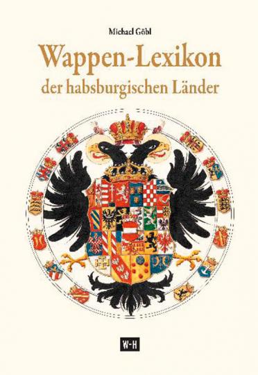 Wappen-Lexikon der habsburgischen Länder.