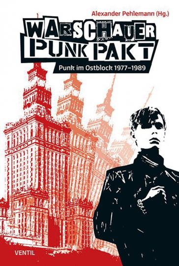 Warschauer Punk Pakt. Punk im Ostblock 1977-1989.