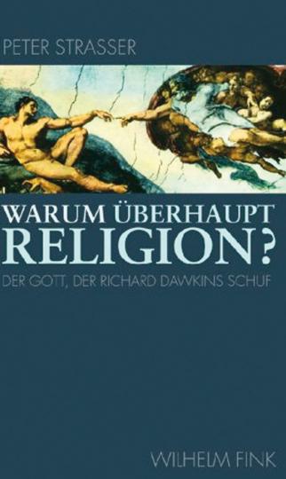 Warum überhaupt Religion? Der Gott, der Richard Dawkins schuf.