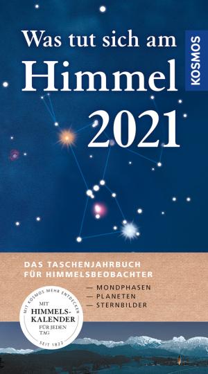 Was tut sich am Himmel 2021. Das Taschenjahrbuch für Himmelsbeobachter.
