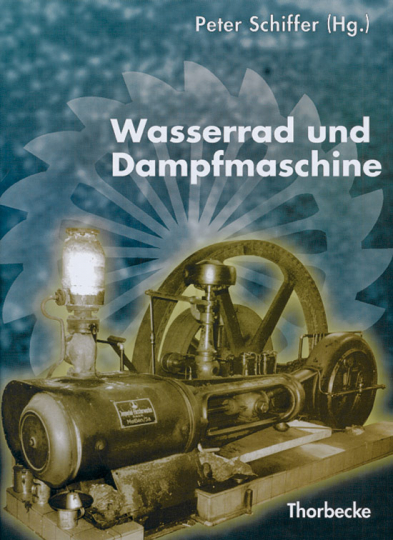 Wasserrad und Dampfmaschine.