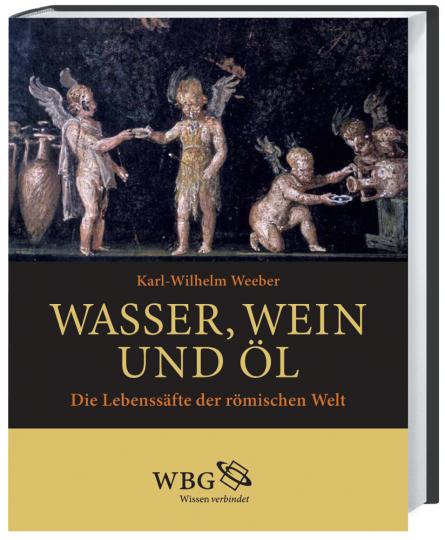 Wasser, Wein und Öl. Die Lebenssäfte der römischen Welt.