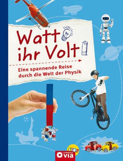 Watt ihr Volt - Eine spannende Reise durch die Welt der Physik