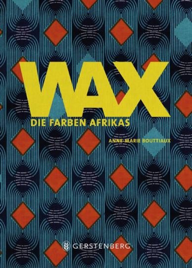 WAX. Die Farben Afrikas.