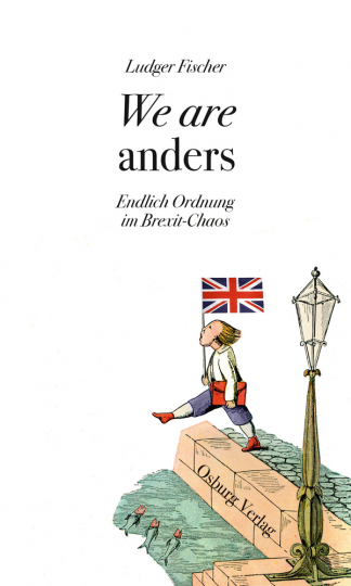 We are anders. Endlich Ordnung im Brexit-Chaos.