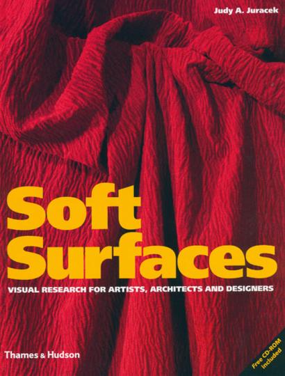 Weiche Oberflächen. Eine visuelle Recherche für Künstler, Architekten und Designer.