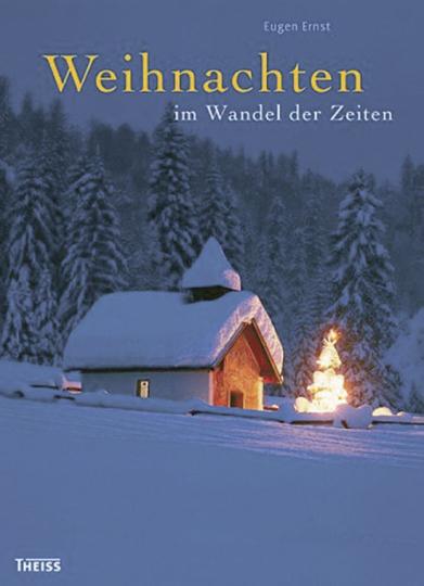 Weihnachten im Wandel der Zeiten: Ein Hausbuch für die Zeit vom 1. Advent bis zum Dreikönigstag.