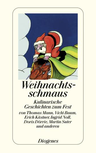 Weihnachtsschmaus. Kulinarische Geschichten zum Fest.