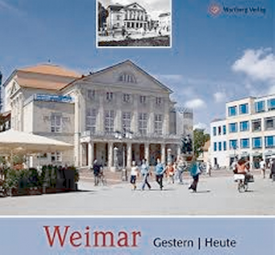 Weimar Gestern - Heute