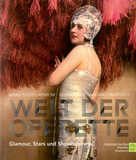 Welt der Operette. Glamour, Stars und Showbusiness.