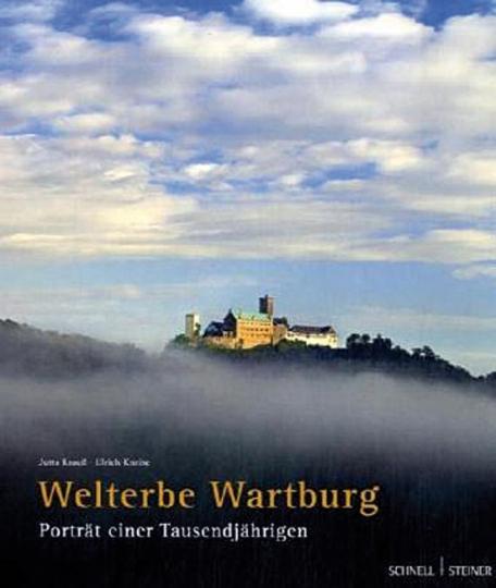 Welterbe Wartburg. Porträt einer Tausendjährigen.