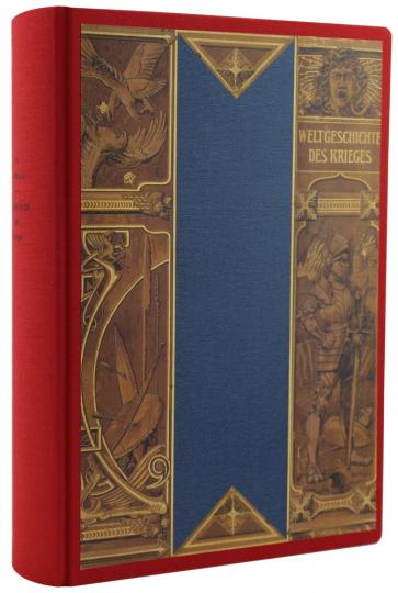 Weltgeschichte des Krieges - Nachdruck des Originals von 1903.