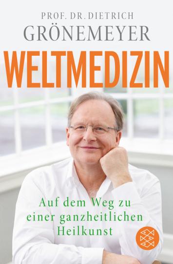 Weltmedizin. Auf einem Weg zu einer ganzheitlichen Heilkunst.