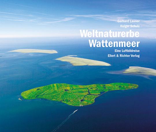 Weltnaturerbe Wattenmeer. Eine Luftbildreise.
