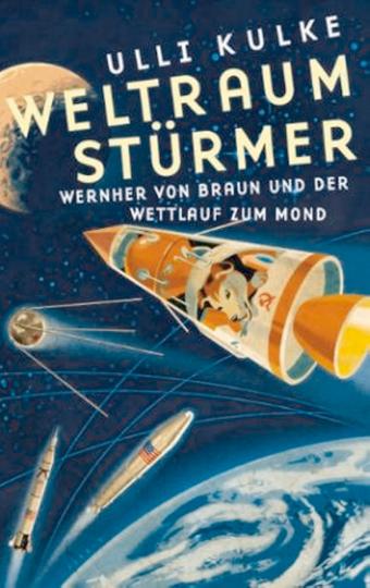 Weltraumstürmer - Wernher von Braun und der Wettlauf zum Mond