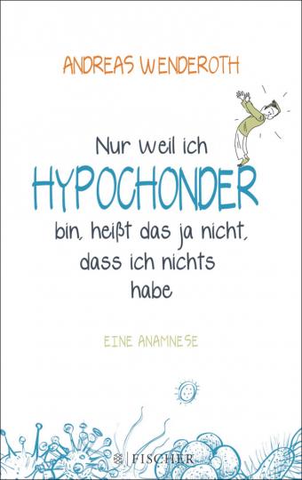 Wenderoth , Nur weil ich Hypochonder bin,...
