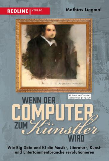 Wenn der Computer zum Künstler wird. Wie Big Data und KI die Musik-, Literatur-, Kunst- und Entertainmentbranche revolutionieren.