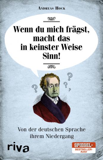 Wenn du mich frägst, macht das in keinster Weise Sinn. Von der deutschen Sprache ihrem Niedergang.