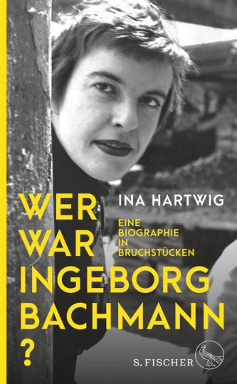 Wer war Ingeborg Bachmann? Eine Biografie in Bruchstücken.