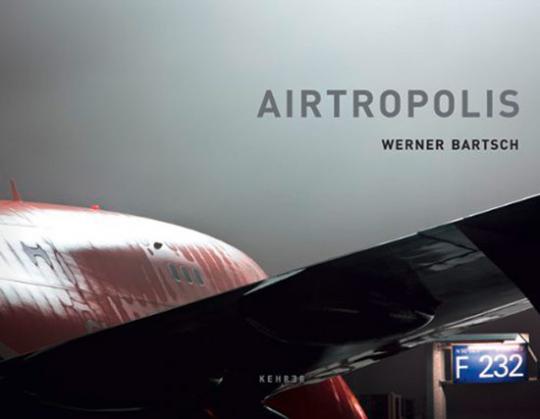Werner Bartsch.Airtropolis. Fotografien.