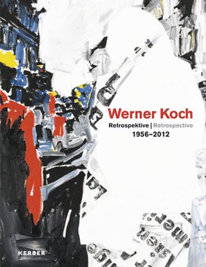Werner Koch Retrospektive 1956-2012