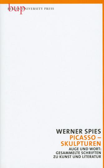 Werner Spies. Picasso Skulpturen.