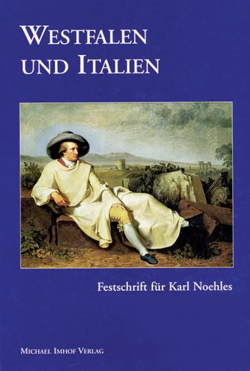 Westfalen und Italien. Festschrift für Karl Noehles.