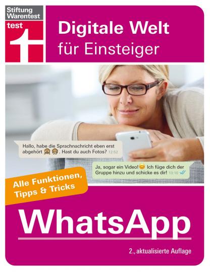 WhatsApp. Für Android und iPhone. Alle Funktionen, Tipps und Tricks.