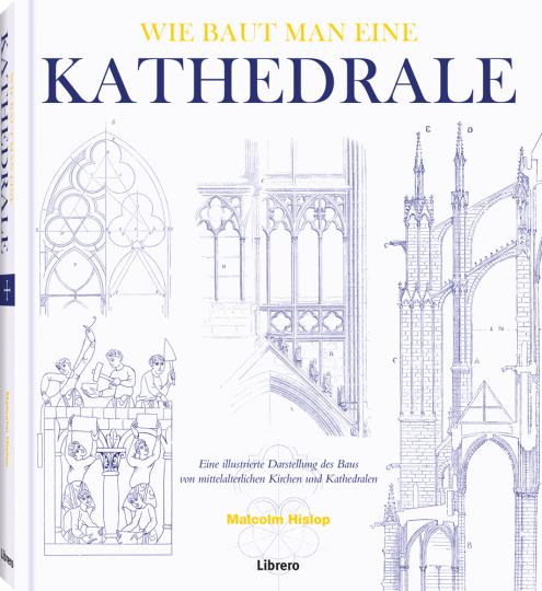 Wie baut man eine Kathedrale. Einblicke in mittelalterliche Bautechniken.