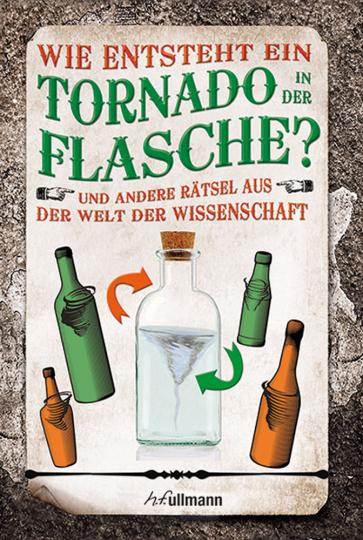 Wie entsteht ein Tornado in der Flasche? Rätsel aus der Welt der Wissenschaft.