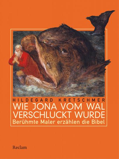 Wie Jona vom Wal verschluckt wurde. Berühmte Maler erzählen die Bibel