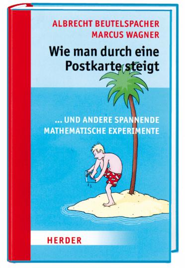 Wie man durch eine Postkarte steigt ... und andere spannende mathematische Experimente