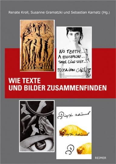 Wie Texte und Bilder zusammenfinden. Vom Mittelalter bis zur Gegenwart.