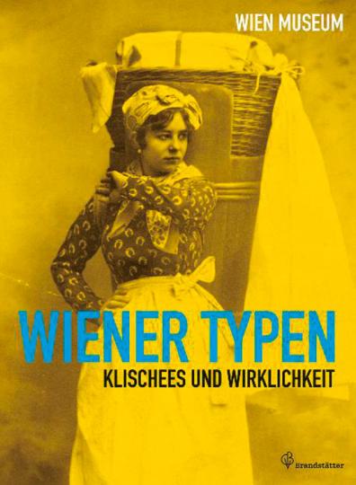 Wiener Typen. Klischees und Wirklichkeit.