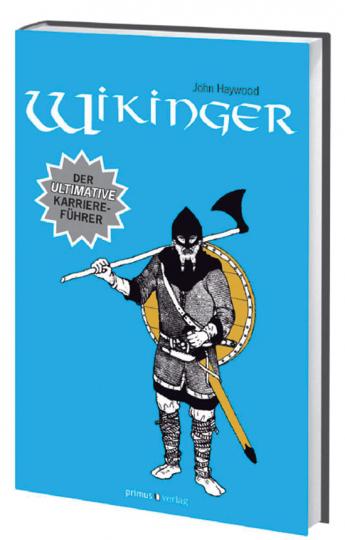 Wikinger: Der ultimative Karriereführer.