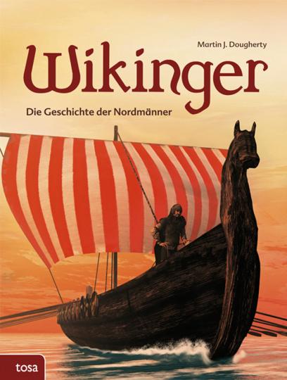 Wikinger. Die Geschichte der Nord-Männer.
