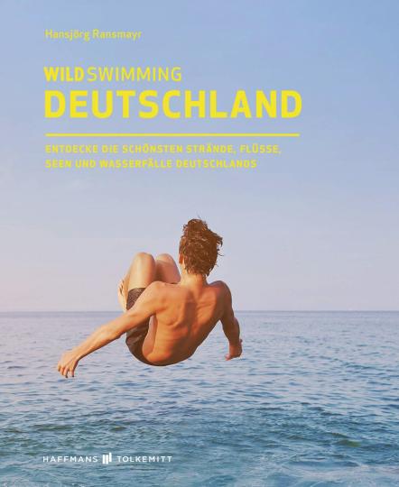 Wild Swimming Deutschland. Entdecke die aufregendsten Seen, Flüsse, Wasserfälle und Strände Deutschlands.