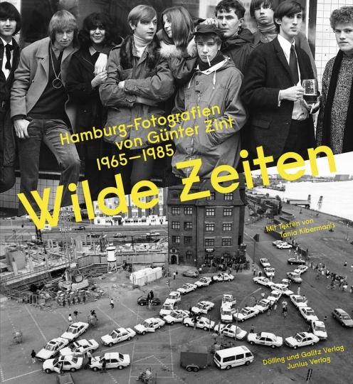 Wilde Zeiten. Hamburg-Fotografien von Günter Zint 1965 - 1985.