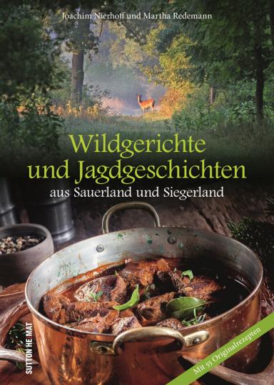 Wildgerichte und Jagdgeschichten aus Sauerland und Siegerland.