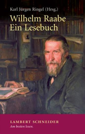 Wilhelm Raabe. Ein Lesebuch.