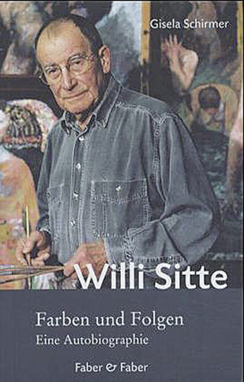 Willi Sitte. Farben und Folgen. Eine Autobiographie mit Skizzen und Zeichnungen des Künstlers.