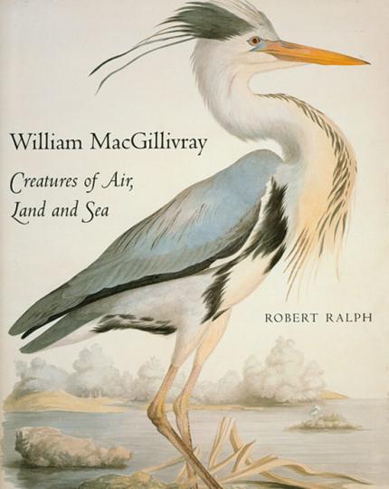 William MacGillivray. Creatures of Air, Land and Sea.