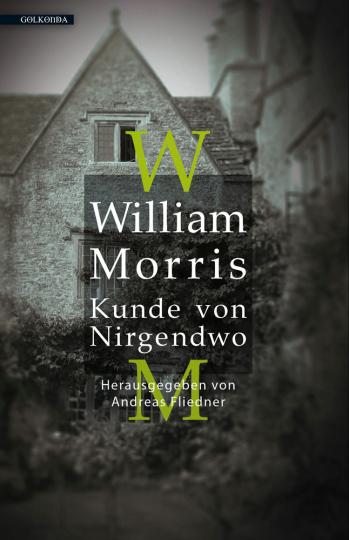 William Morris - Kunde von Nirgendwo.
