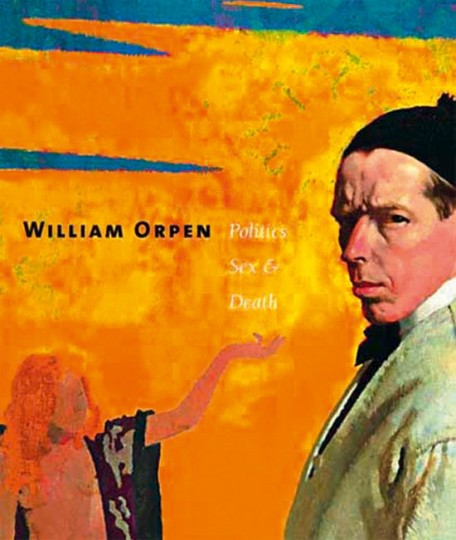 William Orpen. Politik, Sex und Tod.