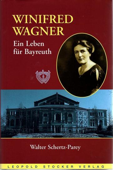 Winifred Wagner - Ein Leben für Bayreuth.