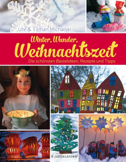 Winter, Wunder, Weihnachtszeit. Die schönsten Bastelideen, Rezepte und Tipps.