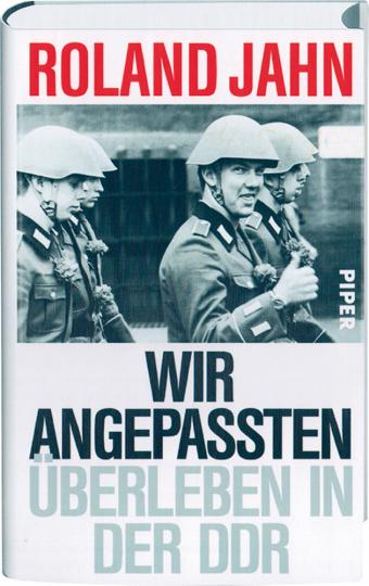 Wir Angepaßten - Überleben in der DDR